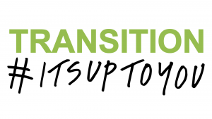 Transition Its Up To You